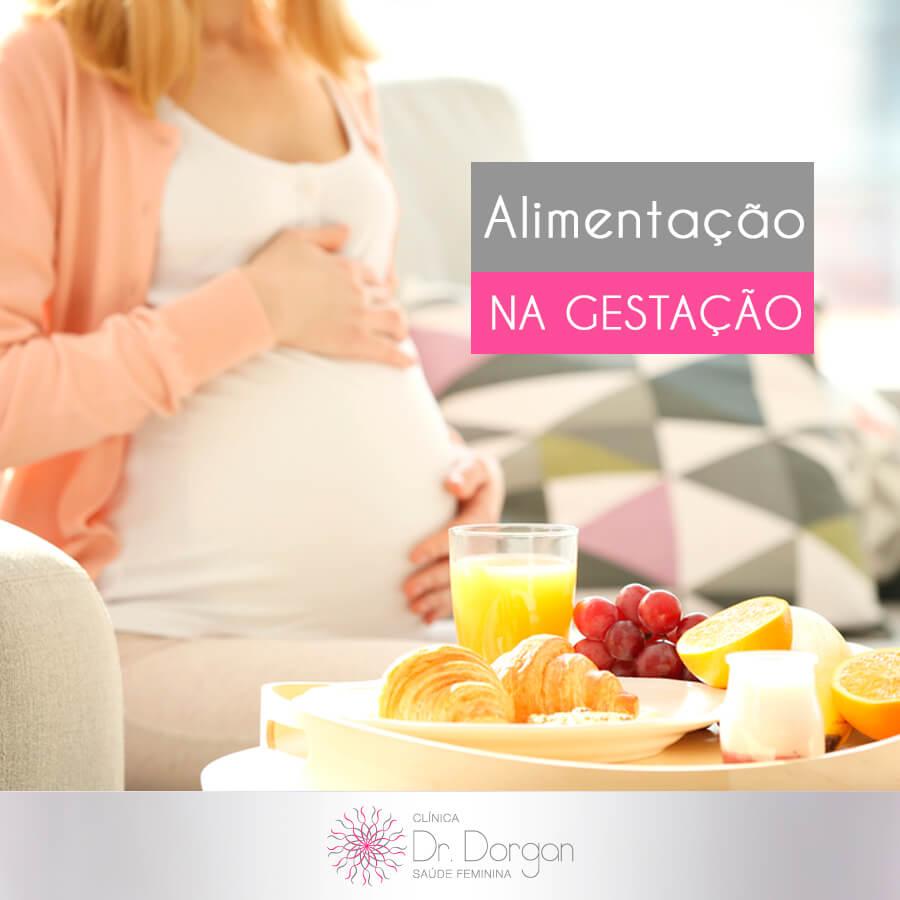 Alimentação na Gestação - Clínica Doutor Dorgan